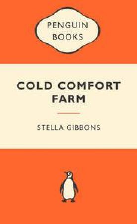 Popular Penguins: Cold Comfort Farm by Stella Gibbons