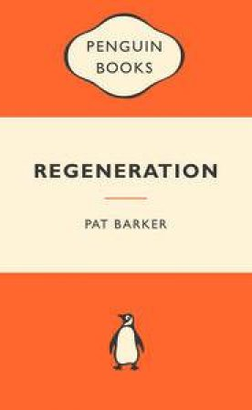 Popular Penguins: Regeneration by Pat Barker