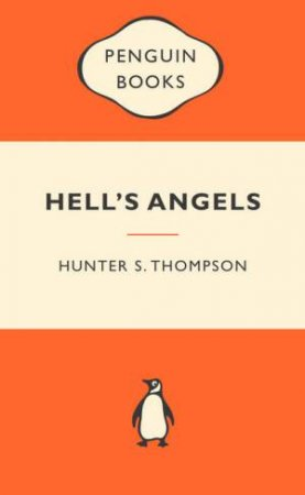 Popular Penguins: Hell's Angels by Hunter S Thompson