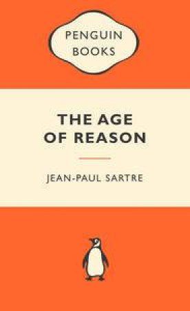 Popular Penguins: The Age of Reason by Jean-Paul Sartre