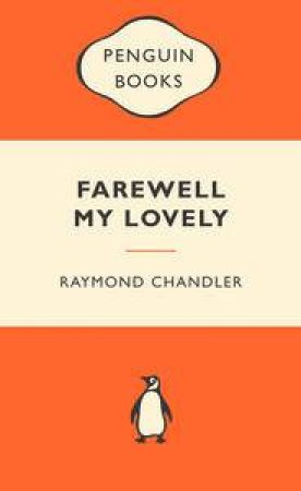 Popular Penguins: Farewell My Lovely by Raymond Chandler