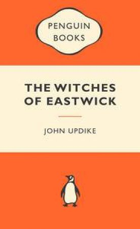 Popular Penguins: The Witches of Eastwick by John Updike