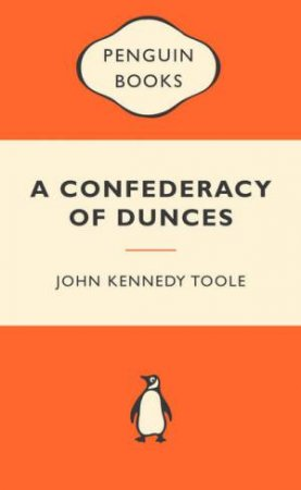 Popular Penguins: A Confederacy of Dunces by John Kennedy Toole