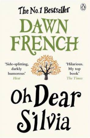 Oh Dear Silvia by Dawn French