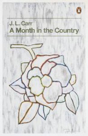 A Month in the Country by J L Carr