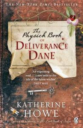 Physick Book of Deliverance Dane by Katherine Howe