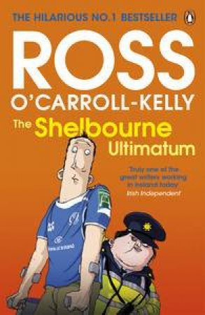The Shelbourne Ultimatum by Kelly-Ross O'Carroll
