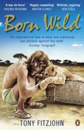 Born Wild by Tony Fitzjohn