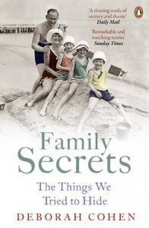 Family Secrets: The Things We Tried to Hide by Deborah Cohen