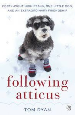 Following Atticus by Thomas F Ryan
