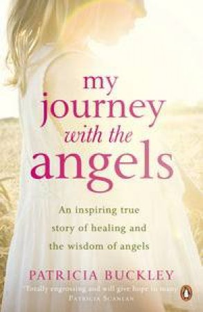 My Journey with the Angels by Patricia Buckley