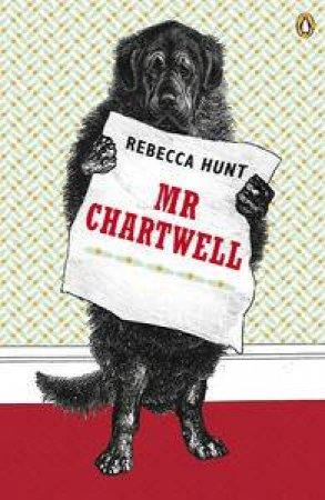 Mr Chartwell by Rebecca Hunt