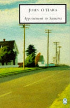 Penguin Modern Classics: Appointment in Samarra by John O'Hara