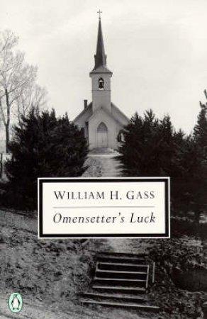 Penguin Modern Classics: Omensetter's Luck by William H Gass