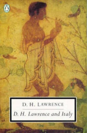 Penguin Modern Classics: D H Lawrence & Italy by D H Lawrence