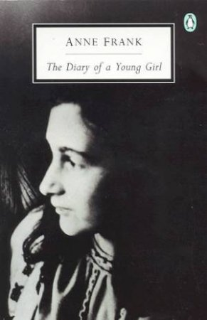 Penguin Modern Classics: The Diary Of A Young Girl: The Definitive Edition by Anne Frank