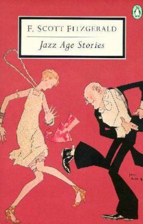 Penguin Modern Classics: Jazz Age Stories by F Scott Fitzgerald
