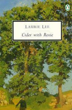 Penguin Modern Classics: Cider With Rosie by Laurie Lee