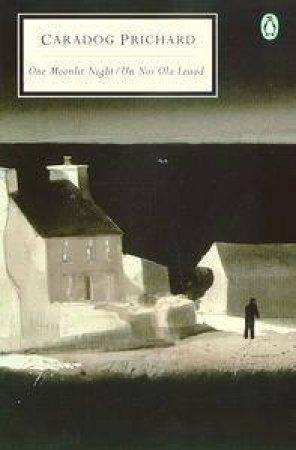 Penguin Modern Classics: One Moonlit Night & Un Nos Ola Leuad by Caradog Prichard
