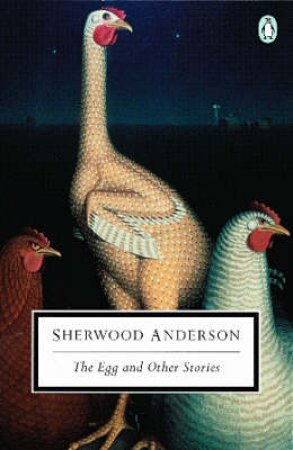 Penguin Modern Classics: The Egg & Other Stories by Sherwood Anderson