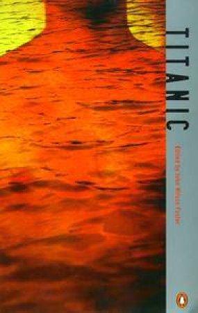 Penguin Modern Classics: Titanic Millenial Anthologies by John Wilson Foster