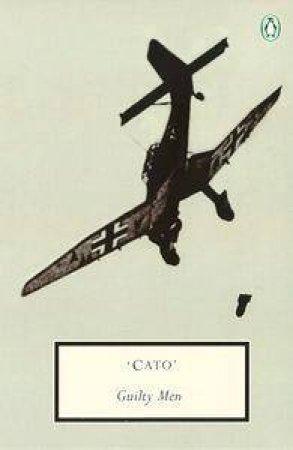 Penguin Modern Classics: Guilty Men by Cato