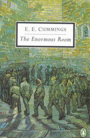 Penguin Modern Classics: The Enormous Room by E E Cummings