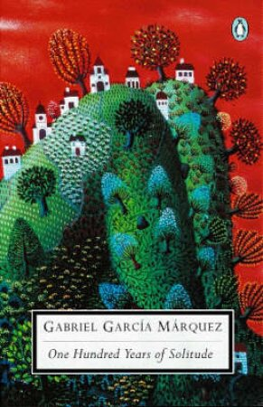 Penguin Modern Classics: One Hundred Years of Solitude by Gabriel G Marquez