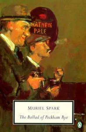 Penguin Modern Classics: The Ballad Of Peckham Rye by Muriel Spark