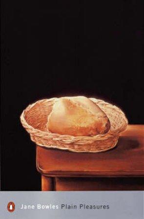 Penguin Modern Classics: Plain Pleasures by Jane Bowles