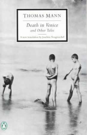Penguin Modern Classics: Death In Venice and Other Tales by Thomas Mann
