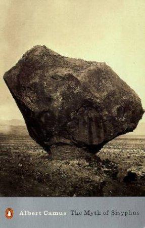 Penguin Modern Classics: The Myth Of Sisyphus by Albert Camus