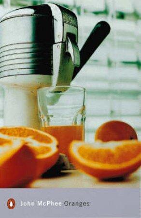 Penguin Modern Classics: Oranges by John McPhee