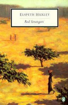 Penguin Modern Classics: Red Strangers by Elspeth Huxley