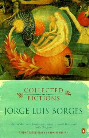 Penguin Modern Classics: Collected Fictions by Jorge Luis Borges