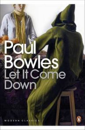 Modern Classics: Let It Come Down by Paul Bowles