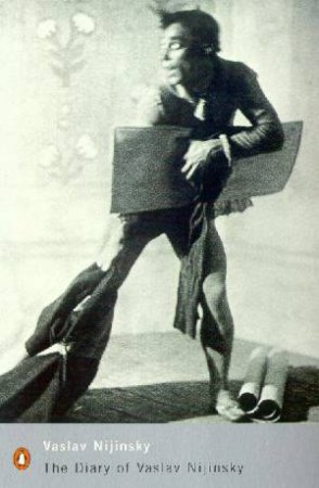 Penguin Modern Classics: The Diary Of Vaslav Nijinsky by Vaslav Nijinsky