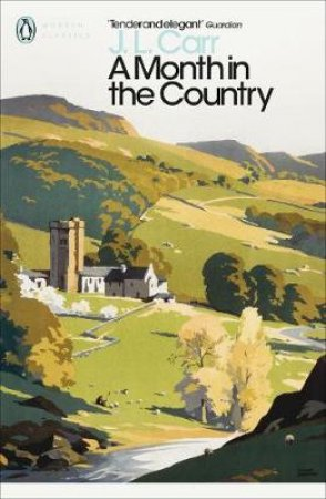 Penguin Modern Classics: A Month In The Country by J L Carr