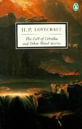 Penguin Classics: The Call Of Cthulhu & Other Weird Stories by H P Lovecraft