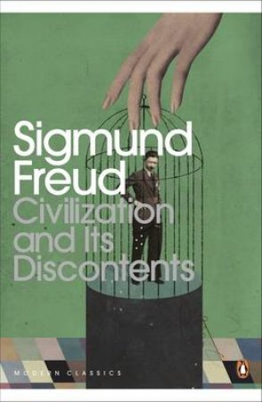 Penguin Modern Classics: Civilization And Its Discontents by Sigmund Freud
