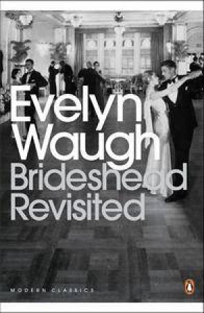 Penguin Modern Classics: Brideshead Revisited by Evelyn Waugh