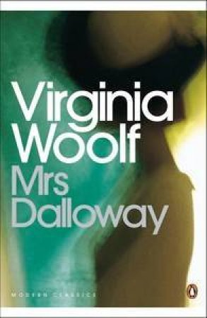 Penguin Modern Classics: Mrs Dalloway by Virginia Woolf