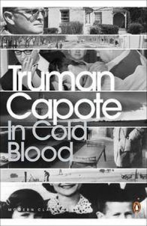 Penguin Modern Classic: In Cold Blood by Truman Capote