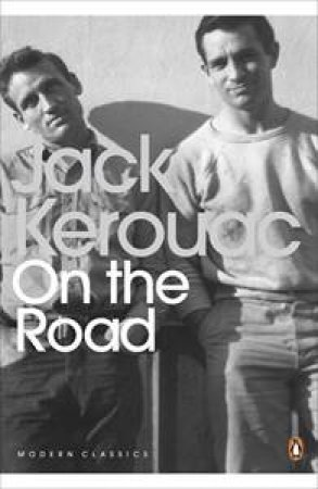 Penguin Modern Classics: On The Road by Jack Kerouac