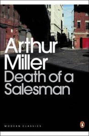 Penguin Modern Classics: Death Of A Salesman- Playscript by Arthur Miller