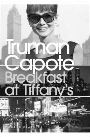 Penguin Modern Classics: Breakfast At Tiffany's by Truman Capote
