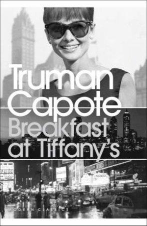Penguin Modern Classics: Breakfast At Tiffany's by Truman Capote