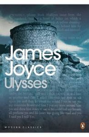 Penguin Modern Classics: Ulysses by James Joyce