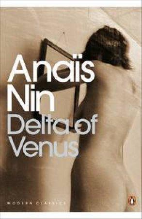 Penguin Modern Classics: Delta Of Venus by Anais Nin