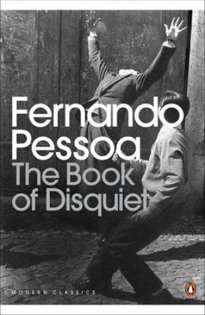 Penguin Modern Classics: The Book Of Disquiet by Fernando Pessoa